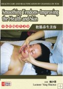Health Care and Beautification by Channels in TCM-Smoothing Tendons-Improving the Health and Skin