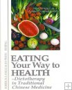 Eating Your Way to Health - Diet Therapy in Traditional Medicine