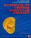 Handbook to Chinese Auricular Therapy, English Edition