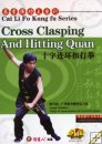 Cross Clasping and Hitting Quan