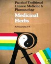Traditional Chinese Medicine and Pharmacology: Medicinal Herbs