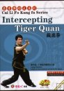 Intercepting Tiger Quan